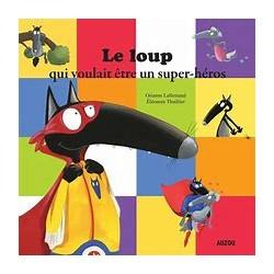 Auzou - P'tit album : Le loup qui voulait être un super-héros